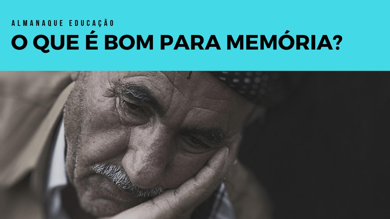 O Que É Bom Para Memória dos Esquecidos?