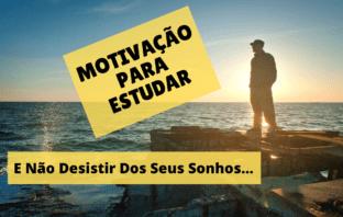 MOTIVAÇÃO PARA ESTUDAR e Não Desistir Dos Seus Sonhos
