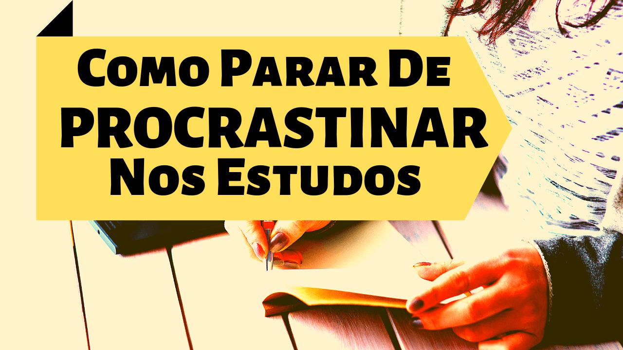 como parar de procrastinar nos estudos