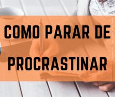 Como Parar De Procrastinar Nos Estudos e Aumentar a Produtividade