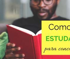 Como Estudar Para Concurso: Os Primeiros Passos