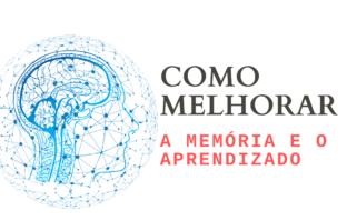 Como Melhorar a Memória e o Aprendizado