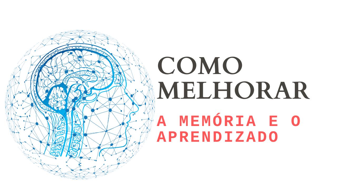 como melhorar a memoria e o aprendizado
