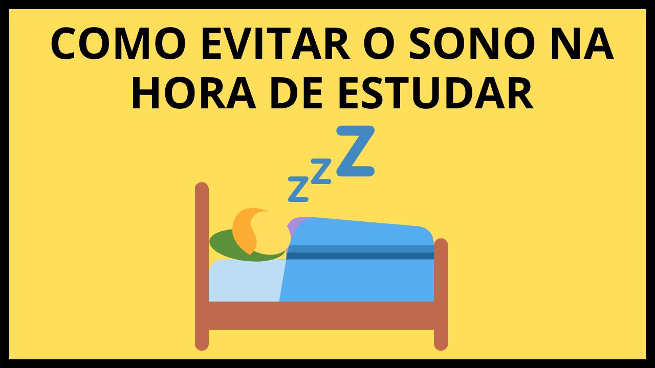 como evitar o sono na hora de estudar
