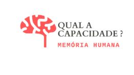 Qual a Capacidade da Memória Humana?