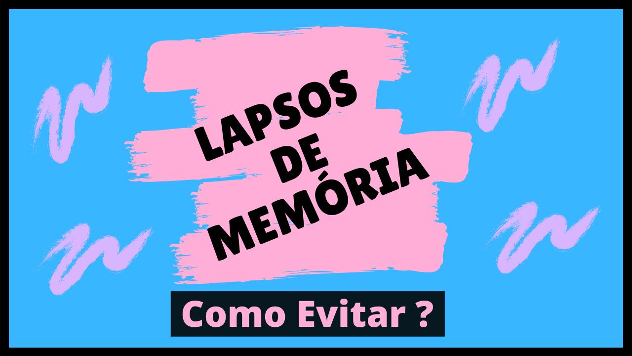 como evitar lapsos de memória