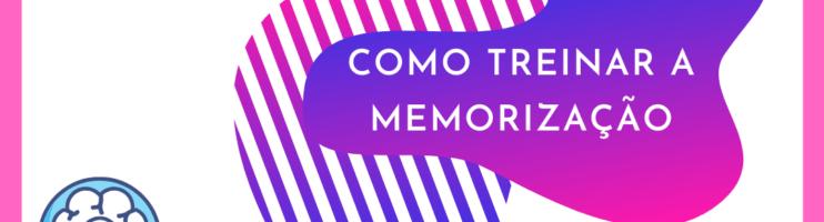 Como Treinar a Memorização