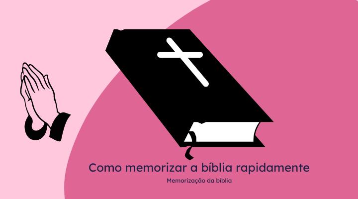 Memorizando a Bíblia Mais Rápido